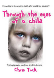 Through the eyes of a child by Chris Tuck