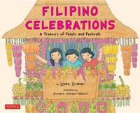Filipino Celebrations by Liana Romulo