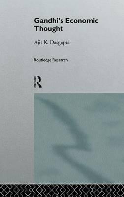 Gandhi's Economic Thought by Ajit K. Dasgupta