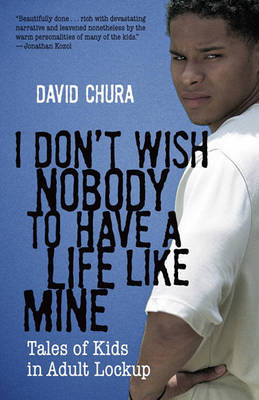 I Don't Wish Nobody To Have A Life Like Mine by David Chura image