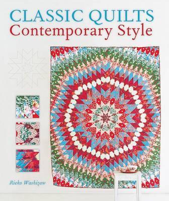 Classic Quilts Contemporary Style by Rieko Washizawa