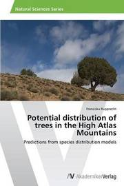Potential Distribution of Trees in the High Atlas Mountains by Rupprecht Franziska