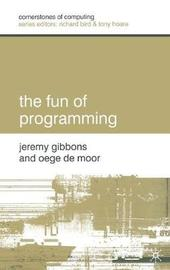 The Fun of Programming by Jeremy Gibbons