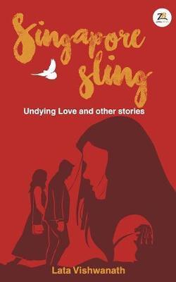 Singapore Sling by Lata Vishwanath