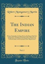 The Indian Empire, Vol. 2 by Robert Montgomery Martin image