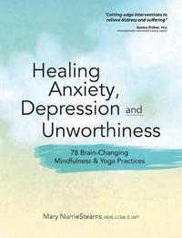 Healing Anxiety, Depression and Unworthiness by Mary NurrieStearns image