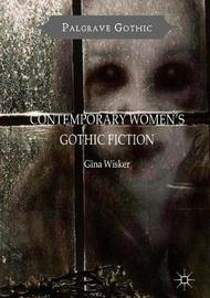 Contemporary Women's Gothic Fiction by Gina Wisker