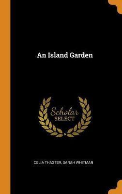 An Island Garden by Celia Thaxter