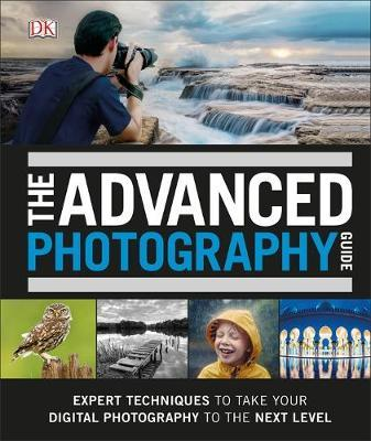 The Advanced Photography Guide by DK