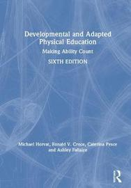 Developmental and Adapted Physical Education by Michael Horvat