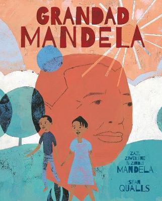 Grandad Mandela by Ambassador Zindzi Mandela