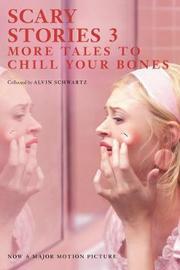 Scary Stories 3 Movie Tie-In Edition by Alvin Schwartz