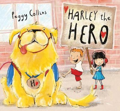 Harley the Hero by Peggy Collins