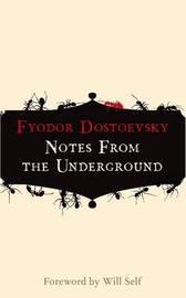 Notes from the Underground by F.M. Dostoevsky