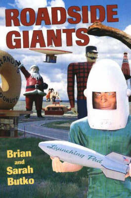 Roadside Giants by Brian A. Butko