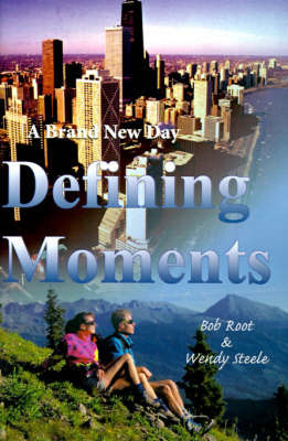 Defining Moments by Bob Root