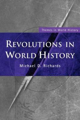 Revolutions in World History by Michael D Richards