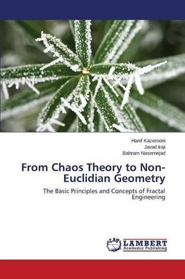 From Chaos Theory to Non-Euclidian Geometry by Kazerooni Hanif