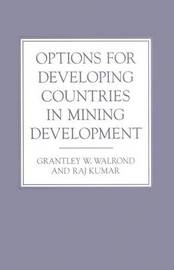 Options for Developing Countries in Mining Development by Raj Kumar