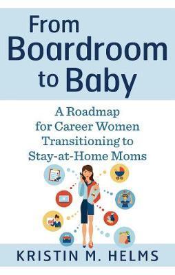From Boardroom to Baby by Kristin Helms