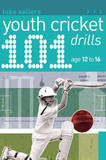 101 Youth Cricket Drills Age 12-16 by Luke Sellers