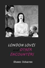 London Loves and Other Encounters by Sheen Ochavez