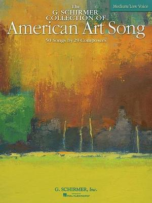 The G. Schirmer Collection of American Art Song - 50 Songs by 28 Composers