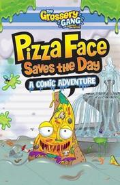 The Grossery Gang: Pizza Face Saves the Day: A Comic Adventure by Buzzpop
