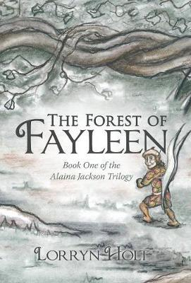 The Forest of Fayleen by Lorryn Holt image