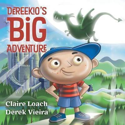 Dereekio's Big Adventure by Claire Loach
