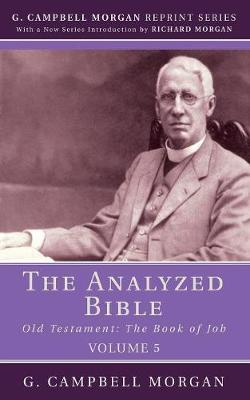 The Analyzed Bible, Volume 5 by G Campbell Morgan