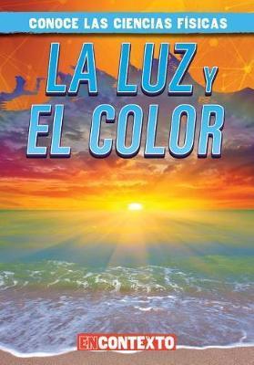 La Luz y El Color (Light and Color) by Kathleen Connors image
