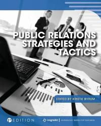 Public Relations Strategies and Tactics by Kristie Byrum