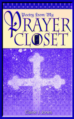 Poetry from My Prayer Closet by Elaine J. Jones image