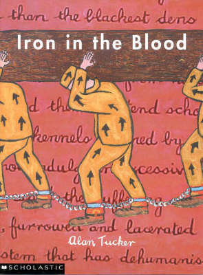 Iron in the Blood: Convicts and Commandants in Colonial Australia by Alan Tucker image