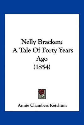 Nelly Bracken: A Tale of Forty Years Ago (1854) by Annie Chambers Ketchum image