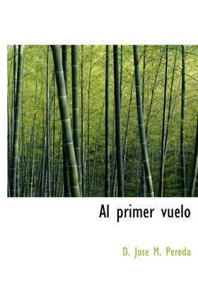 Al Primer Vuelo by D. Jose M. Pereda