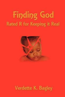 Finding God: Rated R for Keeping it Real by Verdette K. Bagley image
