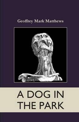 A Dog In The Park by Geoffrey Matthews
