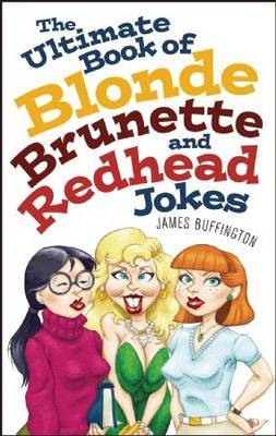 The Ultimate Book of Blonde, Brunette, and Redhead Jokes image
