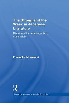 The Strong and the Weak in Japanese Literature by Fuminobu Murakami