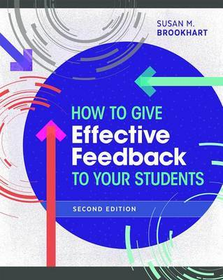 How to Give Effective Feedback to Your Students, Second Edition by Susan M Brookhart