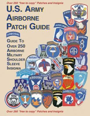 United States Airborne Patch Guide by Col Frank Foster