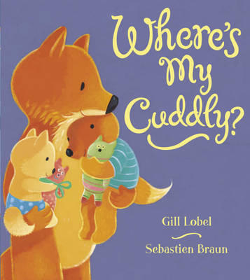 Where's My Cuddly? by Gillian Lobel