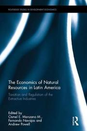 The Economics of Natural Resources in Latin America