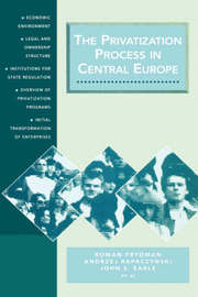 The Privatization Process in Central Europe by Roman Frydman