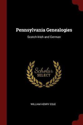 Pennsylvania Genealogies by William Henry Egle