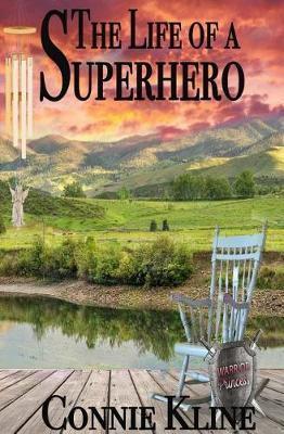 The Life of a Superhero by Connie Kline
