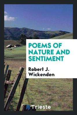 Poems of Nature and Sentiment by Robert J. Wickenden image