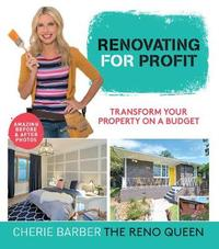 Renovating For Profit by Cherie Barber